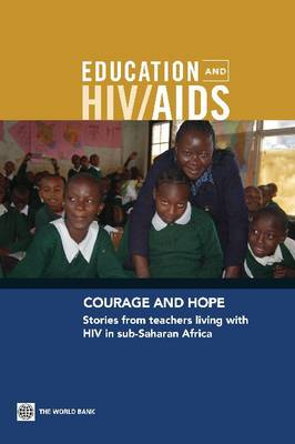Courage and Hope: Stories from Teachers Living with HIV in Sub-Saharan Africa (Paperback)