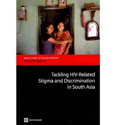 Tackling HIV-related Stigma and Discrimination in South Asia - Directions in Development - Human Development (Paperback)