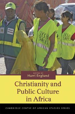 Christianity and Public Culture in Africa - Cambridge Centre of African Studies (Paperback)