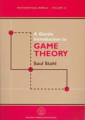 A Gentle Introduction to Game Theory - Mathematical World No. 13 (Paperback)