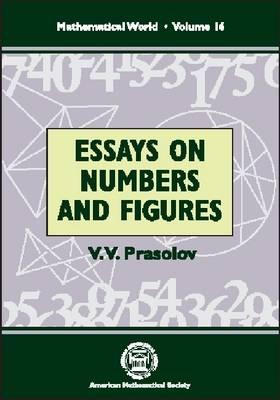 Essays on Numbers and Figures - Mathematical World No. 16 (Paperback)