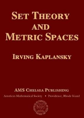 Set Theory and Metric Spaces - AMS Chelsea Publishing v. 298 (Hardback)
