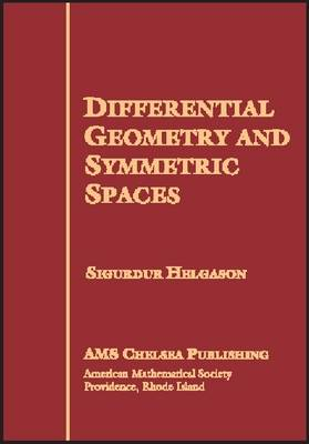 Differential Geometry and Symmetric Spaces - AMS Chelsea Publishing No. 341 (Hardback)