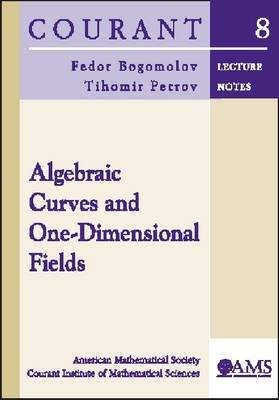 Algebraic Curves and One-dimensional Fields - Courant Lecture Notes No. 8 (Paperback)