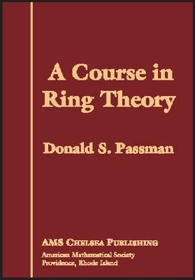 A Course in Ring Theory - AMS Chelsea Publishing No. 348 (Hardback)