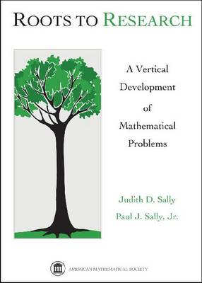 Roots to Research: A Vertical Development of Mathematical Problems (Hardback)