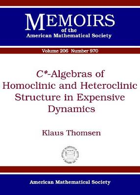 C -Algebras of Homoclinic and Heteroclinic Structure in Expensive Dynamics - Memoirs of the American Mathematical Society v. 206, No. 970 (Paperback)
