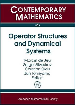 Operator Structures and Dynamical Systems - Contemporary Mathematics v. 503 (Paperback)