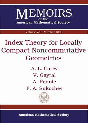 Index Theory for Locally Compact Noncommutative Geometries - Memoirs of the American Mathematical Society 231/1085 (Paperback)