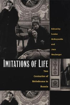 Imitations of Life: Two Centuries of Melodrama in Russia (Paperback)