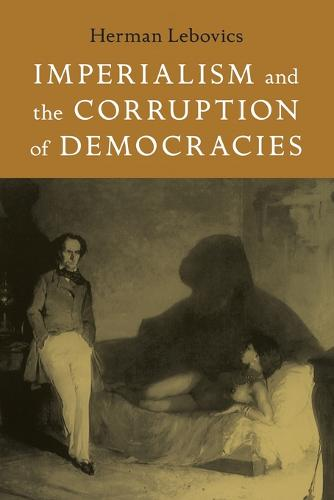 Imperialism and the Corruption of Democracies - Radical Perspectives (Paperback)