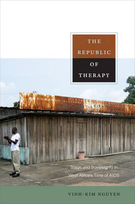 The Republic of Therapy: Triage and Sovereignty in West Africa's Time of AIDS - Body, Commodity, Text (Paperback)