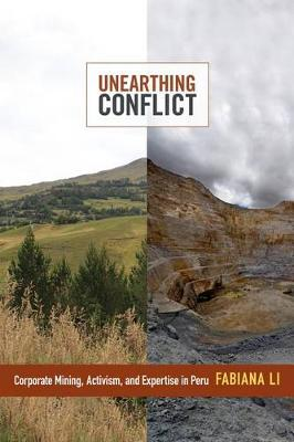 Unearthing Conflict: Corporate Mining, Activism, and Expertise in Peru (Hardback)