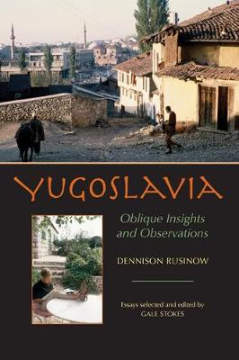 Yugoslavia: Oblique Insights and Observations - Pitt Series in Russian and East European Studies (Paperback)