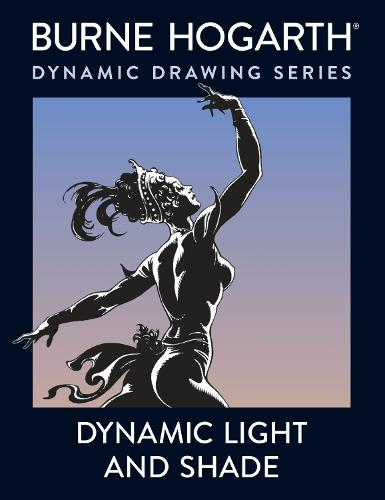 Dynamic Light and Shade: How to Render and Invent Light and Shade - The Key to Three-dimensional Form in Drawing and Painting (Paperback)