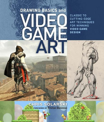 Drawing Basics for Video Game Art: Classic to Cutting Edge Art Techniques for Winning Video Game Design (Paperback)