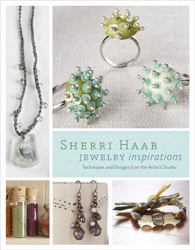 Sherri Haab Jewelry Inspirations: Techniques and Designs from the Artist's Studio (Paperback)