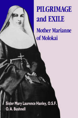 Pilgrimage and Exile: Mother Marianne of Moloka'i (Paperback)