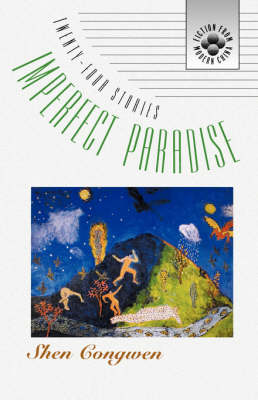 Imperfect Paradise: Stories - Fiction from Modern China S. (Paperback)