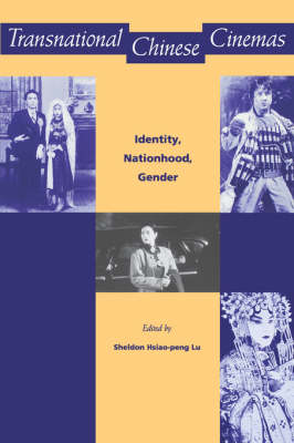 Transnational Chinese Cinemas: Identity, Nationhood, Gender (Paperback)