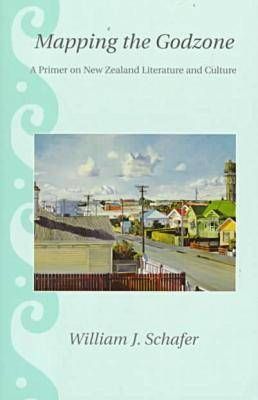 Mapping the Godzone: Primer on New Zealand Literature and Culture - A Latitude 20 Book (Paperback)