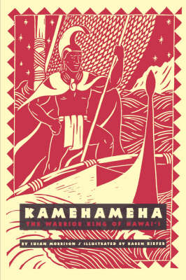 Kamehameha: The Warrior King of Hawai'I (Paperback)