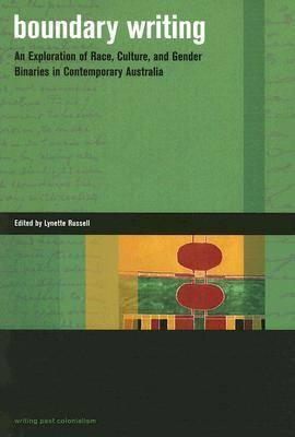 Boundary Writing: An Exploration of Race, Culture, and Gender Binaries in Contemporary Australia (Paperback)