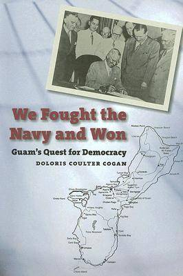 We Fought the Navy and Won: Guam's Quest for Democracy - A Latitude 20 Book (Paperback)