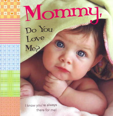Mommy, Do You Love Me? (Board book)