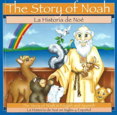 Story of Noah / La Historia De Noe: The Story of Noah in English and Spanish (Paperback)
