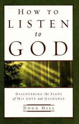 How to Listen to God: Discovering the Signs of His Love and Guidance (Paperback)
