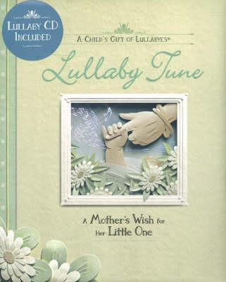 Lullaby Tune: A Mother's Wish for Her Little One (Mixed media product)