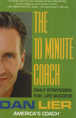 The 10 Minute Coach: Daily Strategies for Life Success (Hardback)