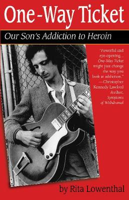 One-Way Ticket: Our Son's Addiction to Heroin (Paperback)