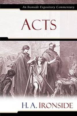 Acts - Ironside Expository Commentaries (Hardcover) (Hardback)