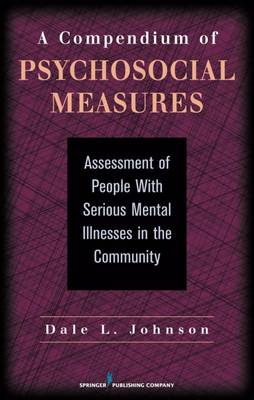 A Compendium of Psychosocial Measures: Assessment of People with Serious Mental Illness in the Community (Hardback)