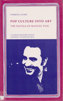 Pop Culture into Art: Novels of Manuel Puig - A literary frontiers edition 31 (Paperback)