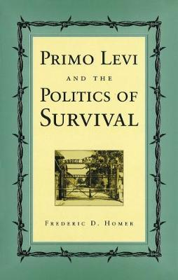 Primo Levi and the Politics of Survival (Hardback)