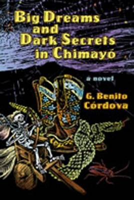 Big Dreams and Dark Secrets in Chimayo: A Novel (Hardback)