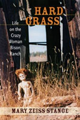 Hard Grass: Life on the Crazy Woman Bison Ranch (Hardback)