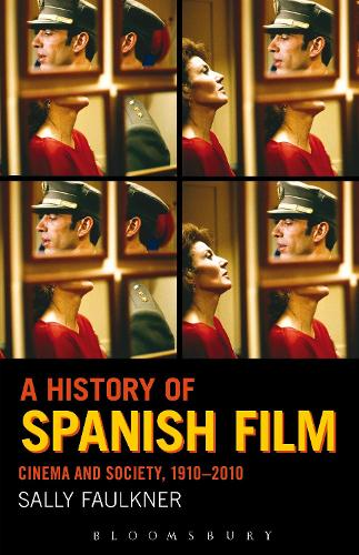 A History of Spanish Film: Cinema and Society 1910-2010 (Paperback)
