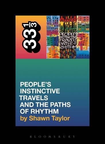 A Tribe Called Quest People's Instinctive Travels and the Paths of Rhythm - 33 1/3 (Paperback)