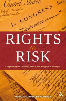Rights at Risk: Confronting the Cultural, Ethical, and Religious Challenges (Hardback)