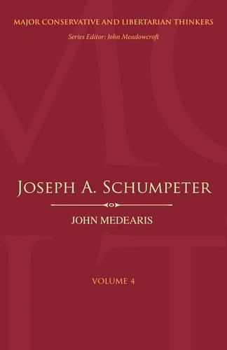 Joseph A.Schumpeter - Major Conservative and Libertarian Thinkers v. 4 (Hardback)