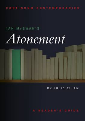 "Ian McEwan's ""Atonement"" - Continuum Contemporaries Series (Paperback)"