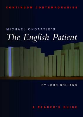 "Michael Ondaatje's ""The English Patient"" - Continuum Contemporaries Series (Paperback)"