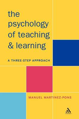 The Psychology of Teaching and Learning: A Three Step Approach (Paperback)