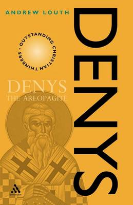 Denys the Areopagite - Outstanding Christian Thinkers (Paperback)