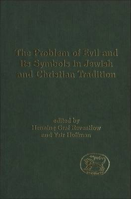 The Problem of Evil and Its Symbols in Jewish and Christian Tradition - Journal for the Study of the Old Testament Supplement S. v. 366 (Hardback)