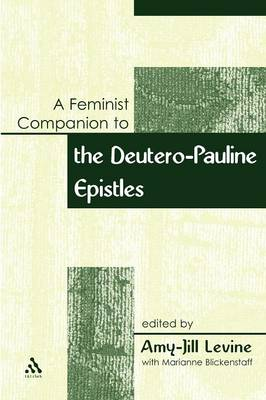 A Feminist Companion to Paul: Deutero-Pauline Writings - Journal for the Study of the New Testament Supplement S. 7 (Paperback)